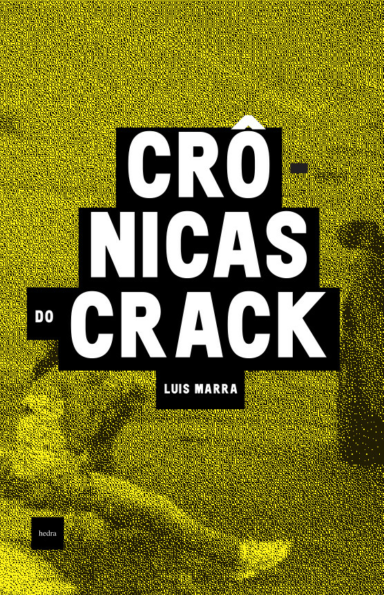 Crônicas do crack (Luis Marra)