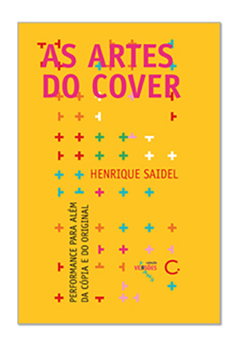 As artes do cover (Henrique Saidel. Editora Circuito) [ART044000]