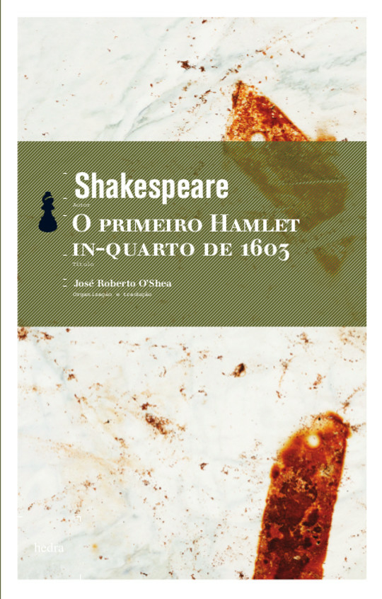 O Primeiro Hamlet (William Shakespeare. Editora Hedra) [DRA010000]